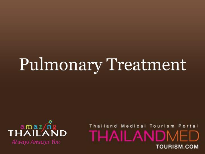 Pulmonary Treatment