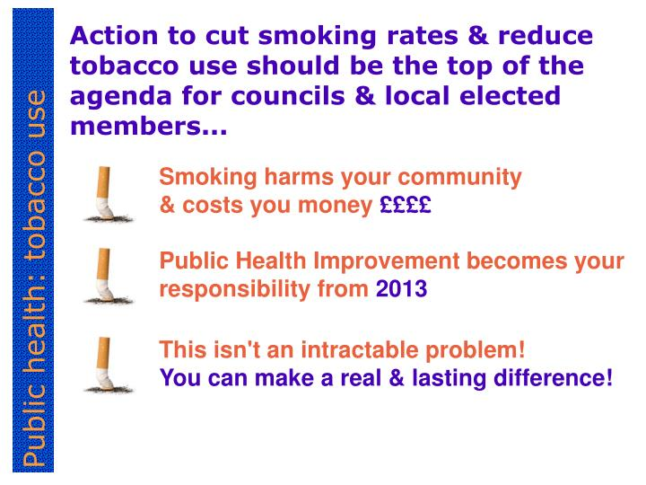 Action to cut smoking rates & reduce tobacco use should be the top of the agenda for councils & loca...