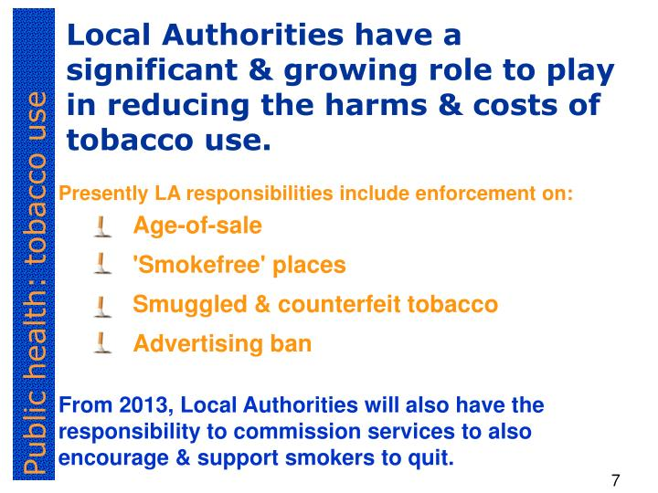 Local Authorities have a significant & growing role to play in reducing the harms & costs of tobacco use.