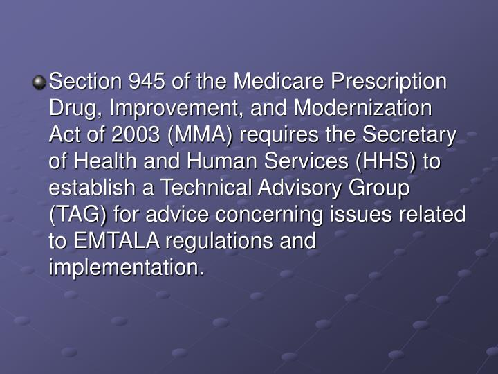 Section 945 of the Medicare Prescription Drug, Improvement, and Modernization Act of 2003 (MMA) requ...