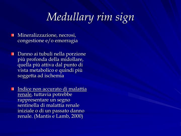 Medullary rim sign