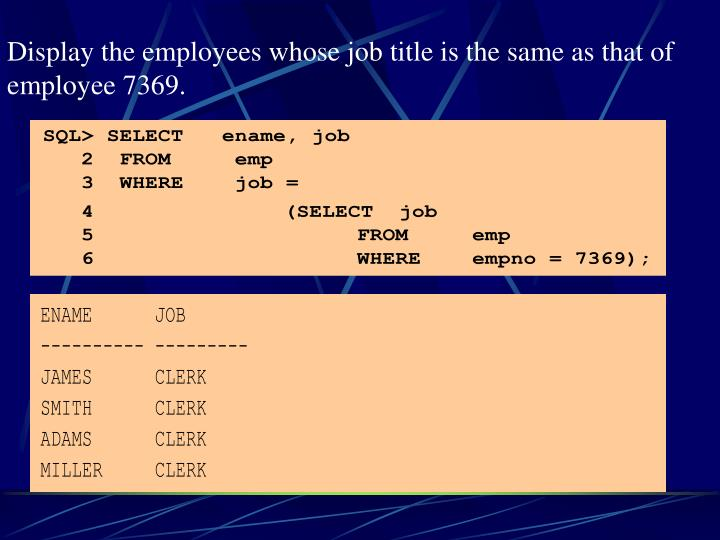 Display the employees whose job title is the same as that of employee 7369.