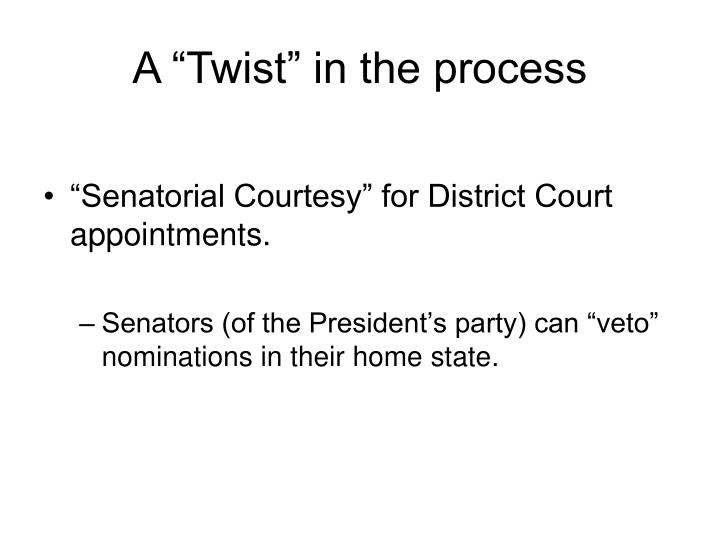 """A """"Twist"""" in the process"""