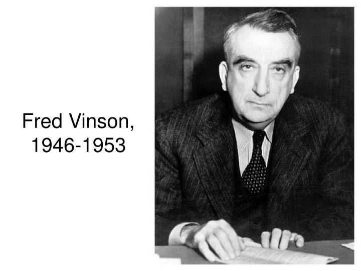 Fred Vinson, 1946-1953