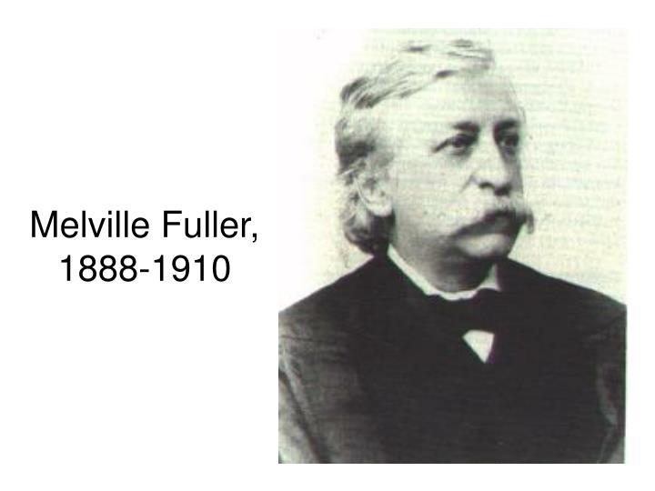 Melville Fuller, 1888-1910
