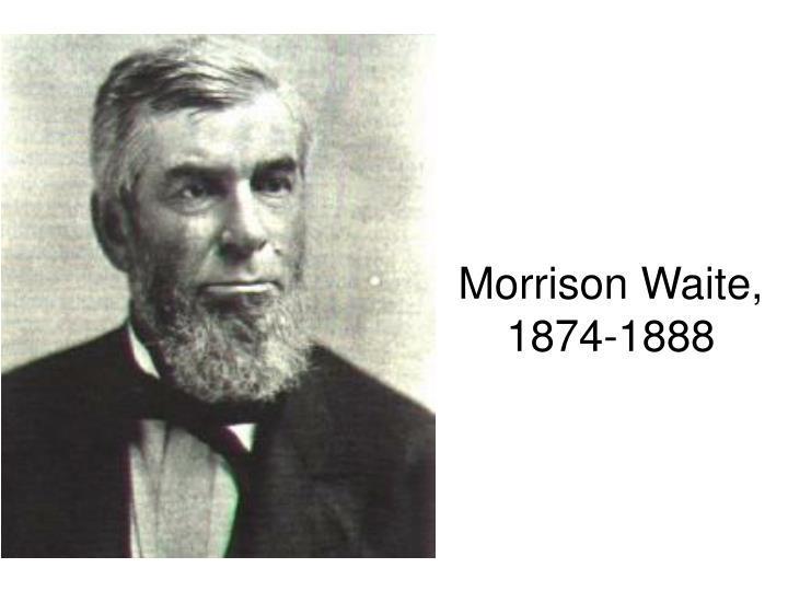 Morrison Waite, 1874-1888