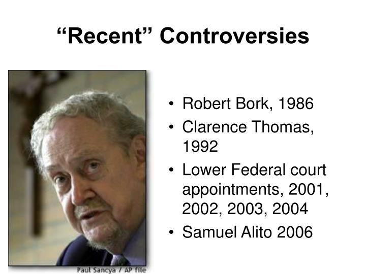 """Recent"" Controversies"