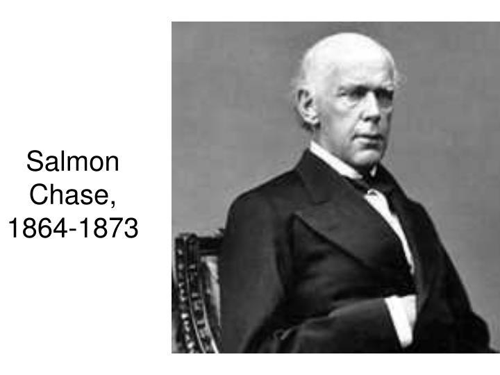 Salmon Chase, 1864-1873
