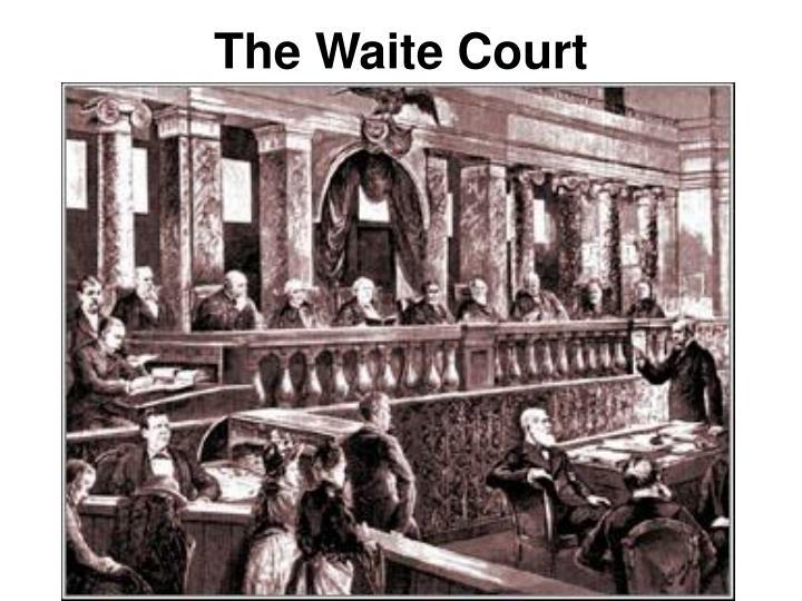 The Waite Court