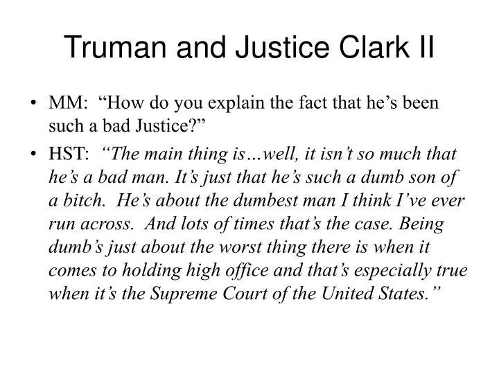 Truman and Justice Clark II