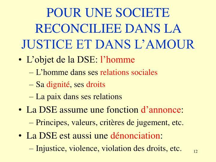 POUR UNE SOCIETE RECONCILIEE DANS LA JUSTICE ET DANS L'AMOUR