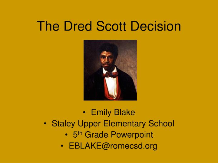 dred scott essay outline Dred scott v sanford was a supreme court case in 1857 which allowed chief justice roger taney to announce his opinions on slavery dred scott was a slave and his master took him through free states before returning to missouri, dred scott declared that because he had been in free states, he should be a free man.