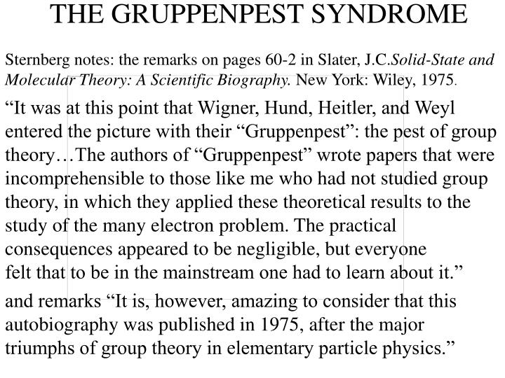 THE GRUPPENPEST SYNDROME
