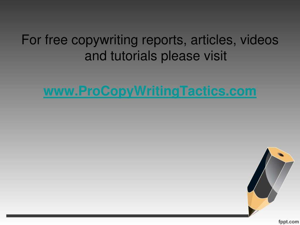 For free copywriting reports, articles, videos and tutorials please visit