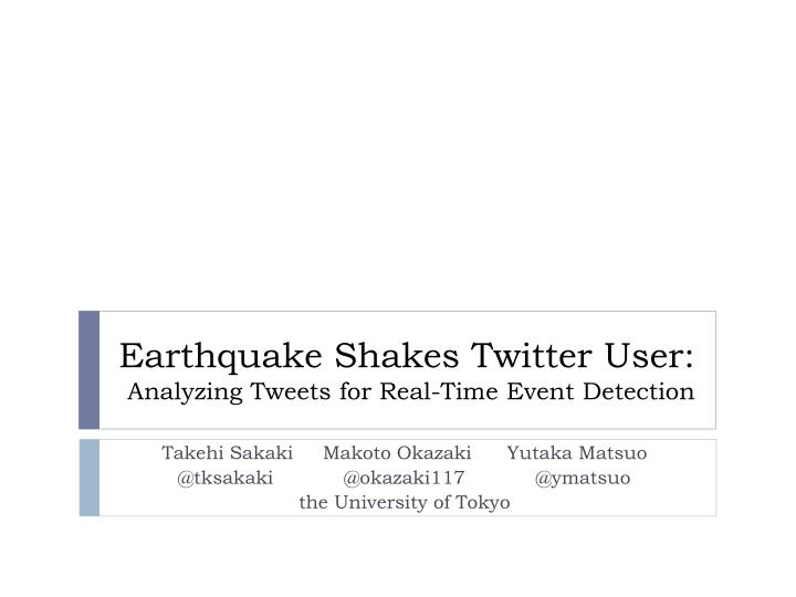 earthquake shakes twitter user analyzing tweets for real time event detection n.