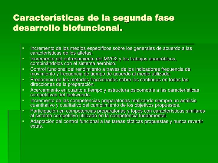 Características de la segunda fase desarrollo biofuncional.
