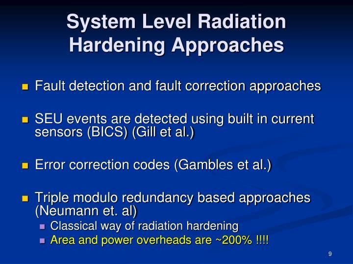 System Level Radiation Hardening Approaches