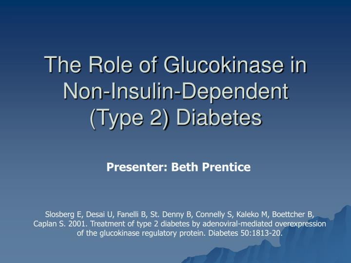 the role of glucokinase in non insulin dependent type 2 diabetes n.