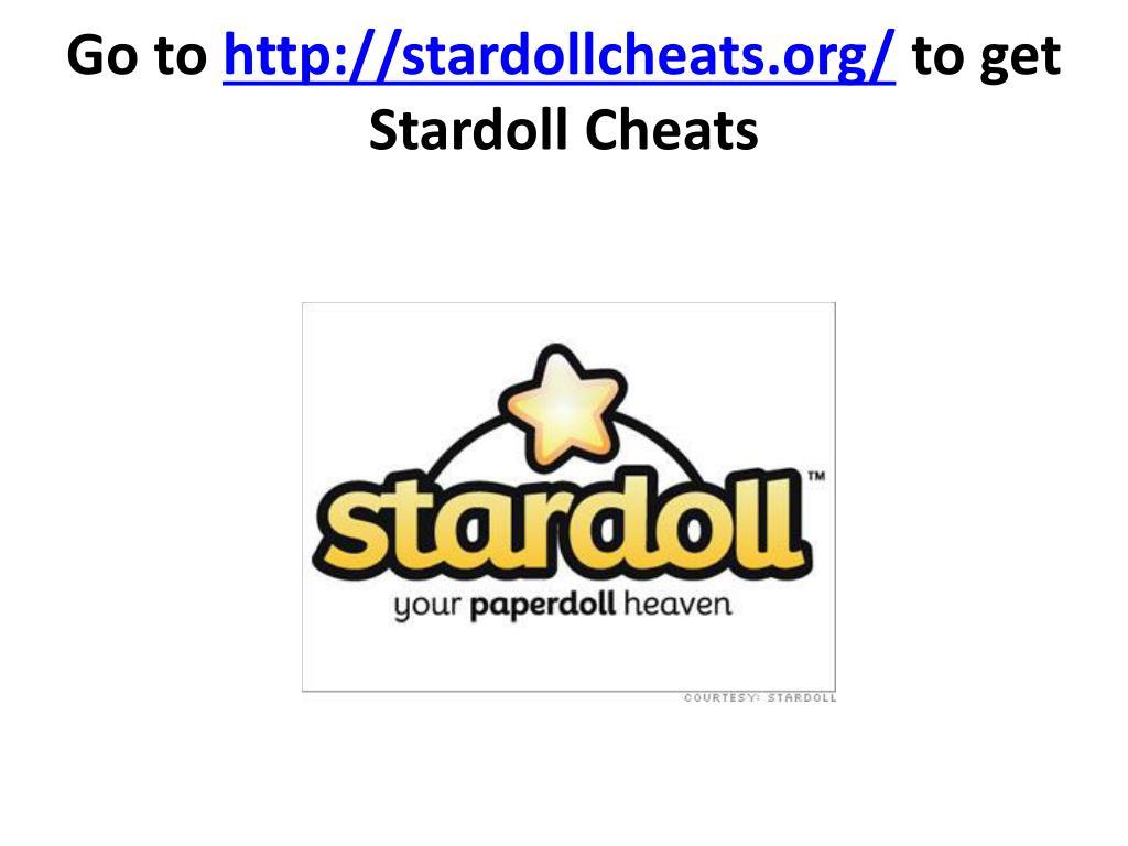 go to http stardollcheats org to get stardoll cheats l.