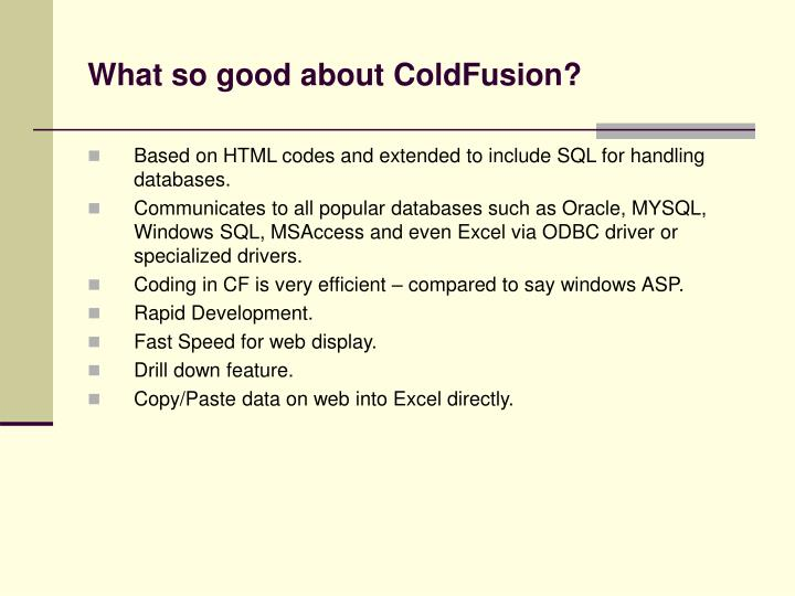 What so good about ColdFusion?