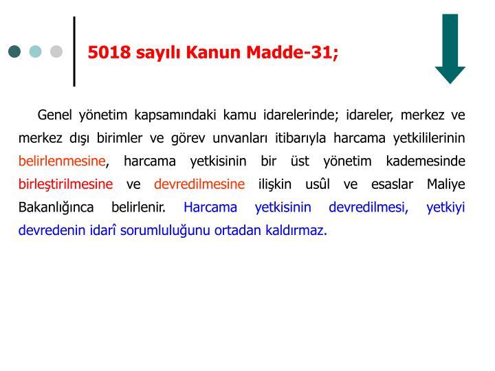 5018 sayılı Kanun Madde-31;