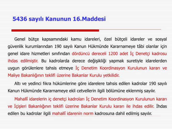 5436 sayılı Kanunun 16.Maddesi