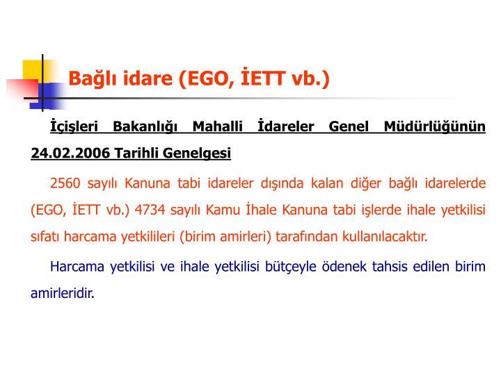 Bağlı idare (EGO, İETT vb.)