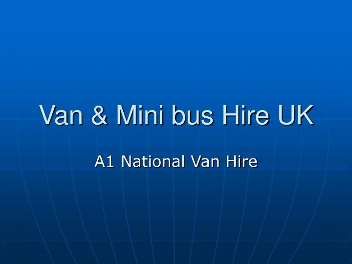 van mini bus hire uk n.