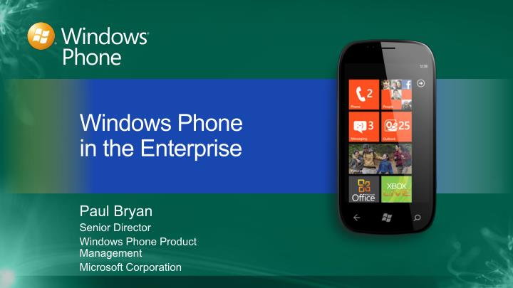 paul bryan senior director windows phone product management microsoft corporation n.