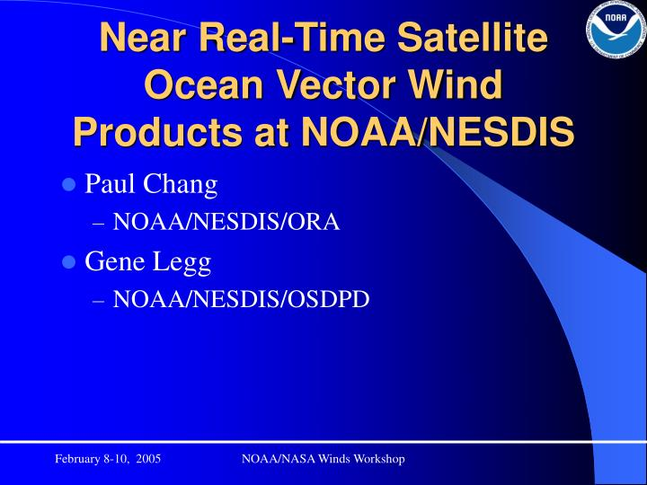 PPT - Near Real-Time Satellite Ocean Vector Wind Products at NOAA