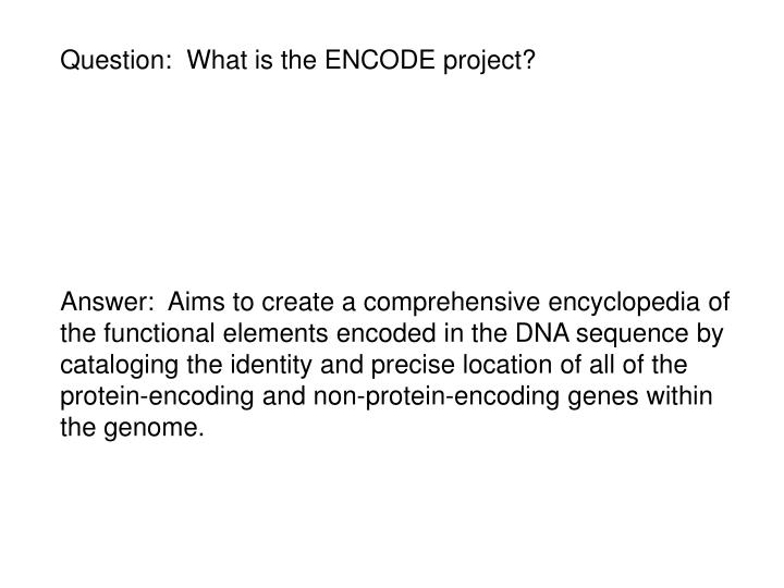 Question:  What is the ENCODE project?