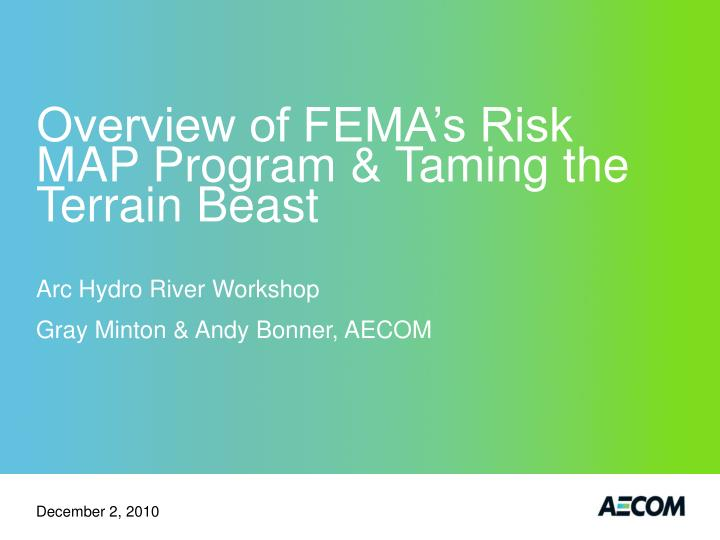 Overview of fema s risk map program taming the terrain beast