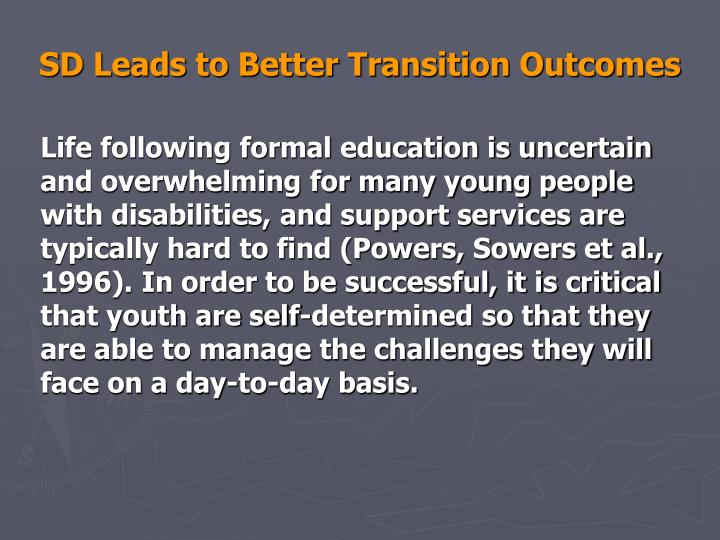 SD Leads to Better Transition Outcomes