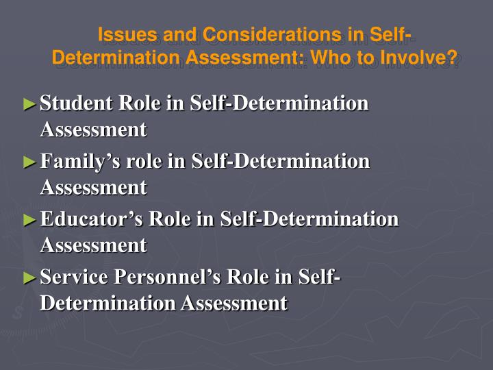 Issues and Considerations in Self-Determination Assessment: Who to Involve?