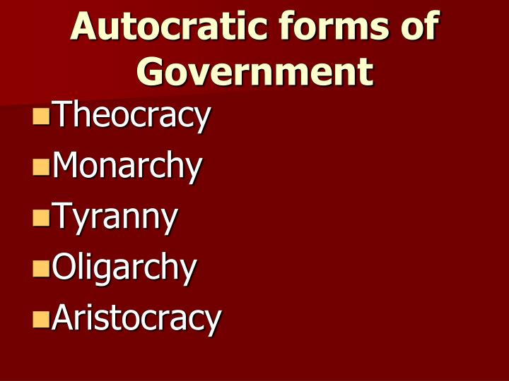 Autocratic forms of Government