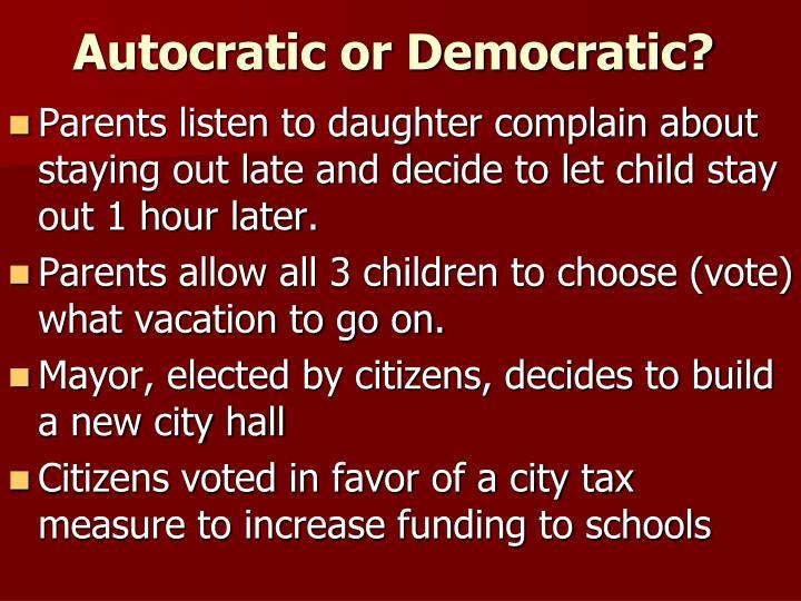 Autocratic or Democratic?