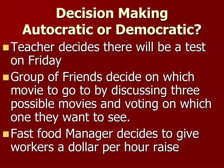 Decision making autocratic or democratic