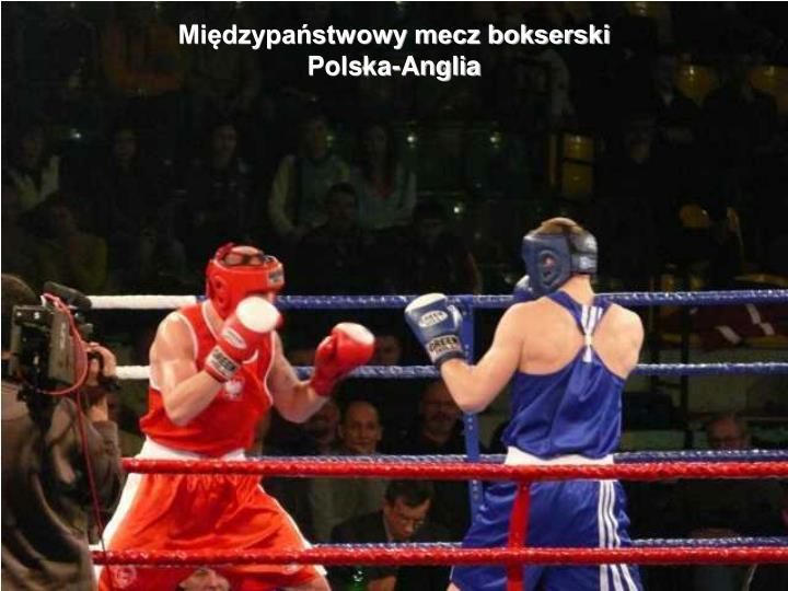 Międzypaństwowy mecz bokserski Polska-Anglia