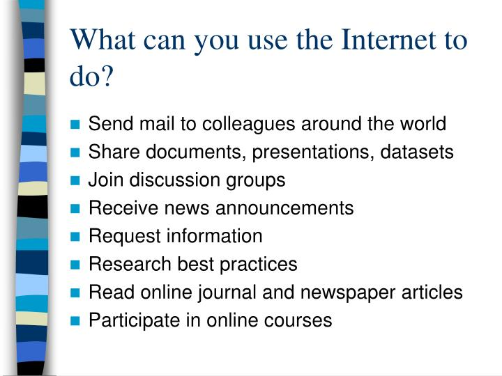 What can you use the Internet to do?