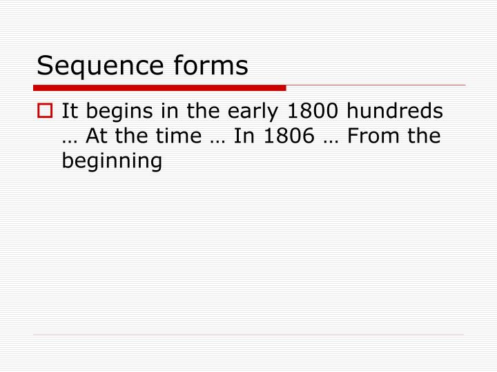 Sequence forms