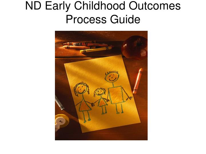 ND Early Childhood Outcomes Process Guide