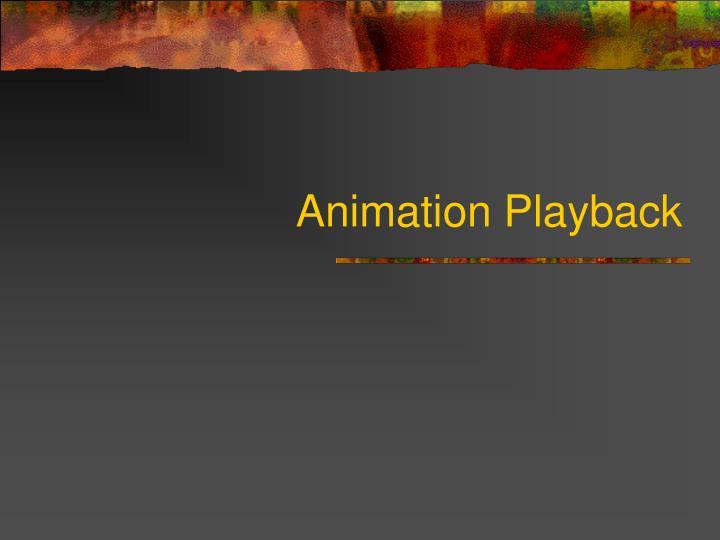 Animation Playback