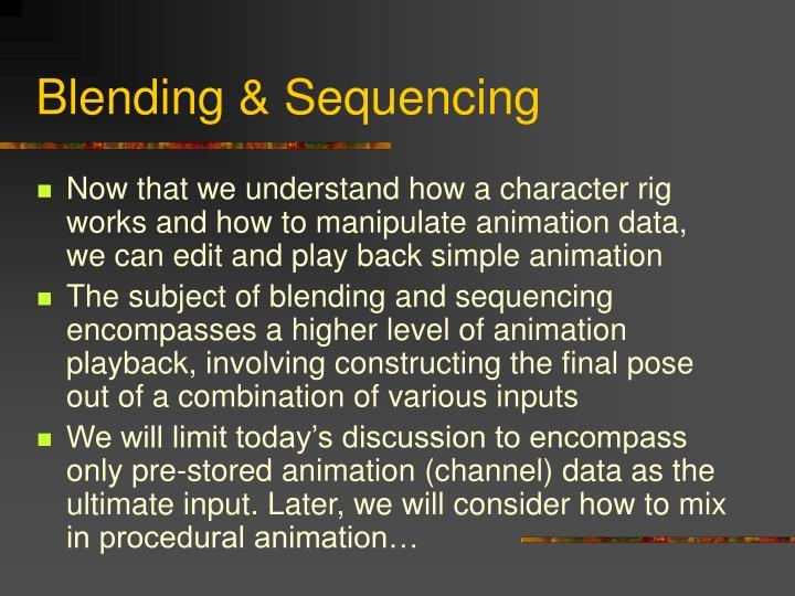Blending sequencing