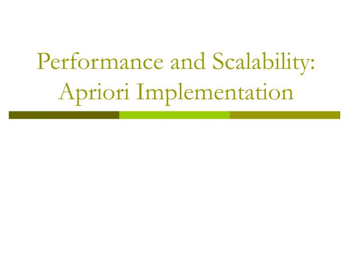 performance and scalability apriori implementation n.