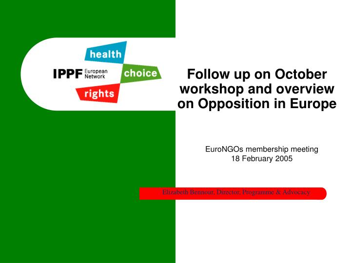 follow up on october workshop and overview on opposition in europe n.