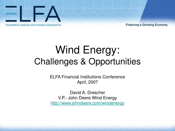 PPT - Wind Energy: Challenges & Opportunities PowerPoint