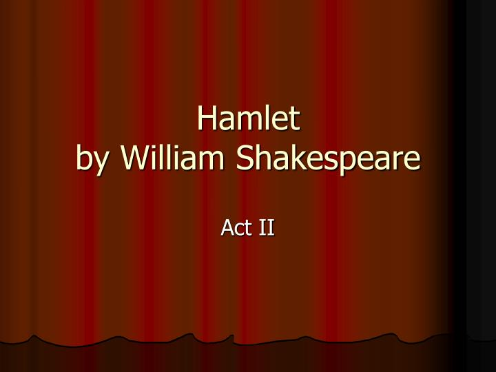 an analysis of thinking and acting in hamlet by william shakespeare