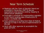 near term schedule