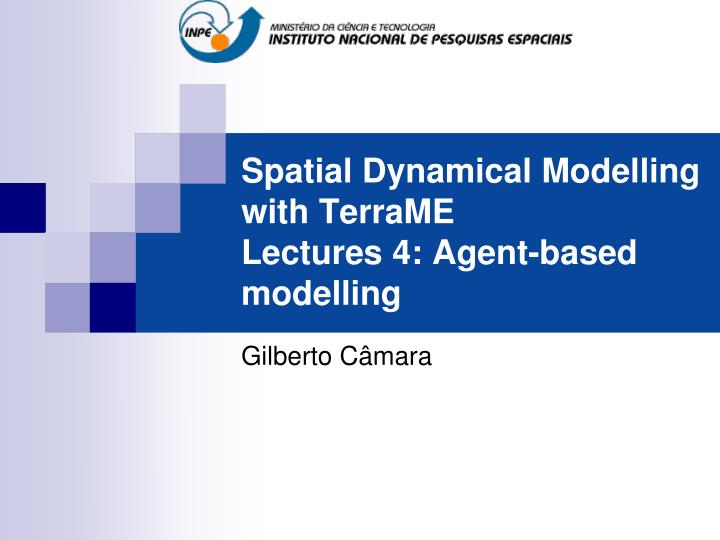 spatial dynamical modelling with terrame lectures 4 agent based modelling n.