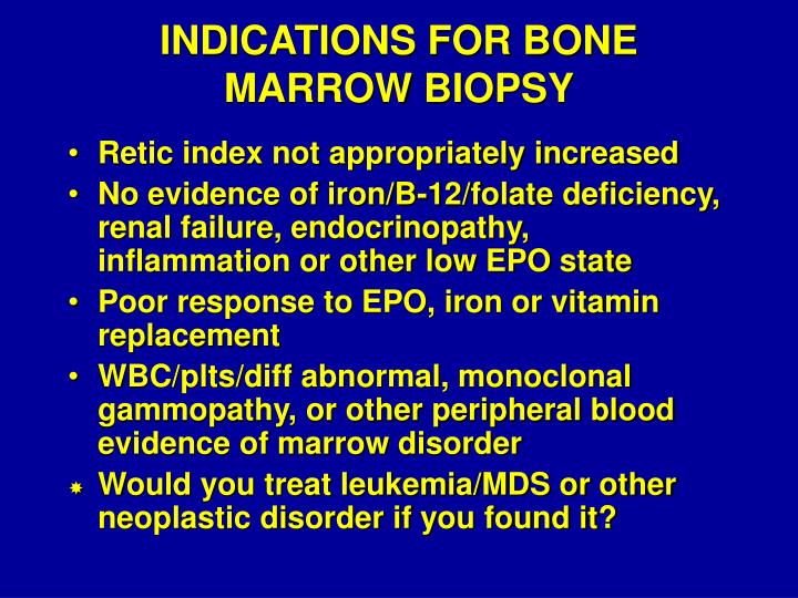 INDICATIONS FOR BONE MARROW BIOPSY
